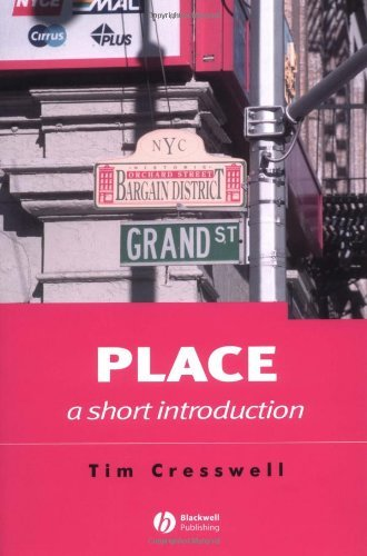 Place: A Short Introduction (Short Introductions to Geography) by Tim Cresswell (2004-04-08)