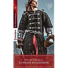 La femme du guerrier (Les Historiques)