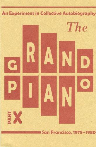 The Grand Piano: An Experiment in Collective Autobiography San Francisco, 1975-1980 - Nimbus Grand Piano