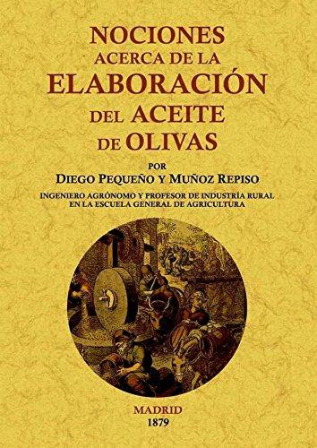 Nociones acerca de la elaboración del aceite de olivas por Diego Pequeño y Muñoz Repiso