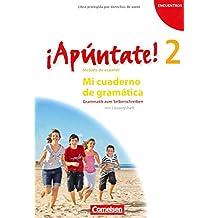 ¡Apúntate! - Ausgabe 2008 - Band 2 - Mi cuaderno de gramática: Grammatik zum Selberschreiben mit Lösungsheft