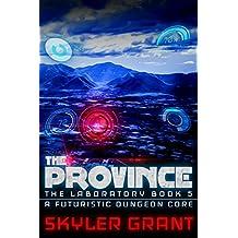 The Province: A Futuristic Dungeon Core (The Laboratory Book 5)