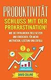 Image de Produktivität: Schluss mit der Prokrastination!: Wie sie erfolgreich Ziele setzen und erreichen. Für mehr Motivation, Leistung und Erfolg. (Ziele se