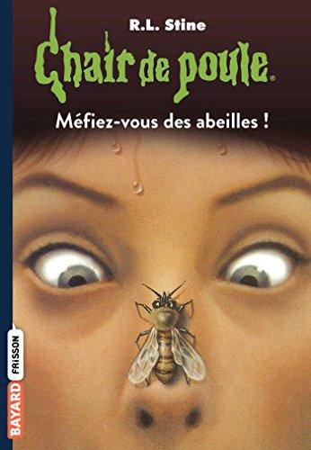Chair de poule, Tome 05: Méfiez-vous des abeilles ! par R.L Stine