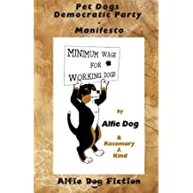 [(Pet Dogs Democratic Party Manifesto)] [By (author) Rosemary J. Kind ] published on (March, 2015)