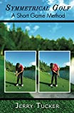 Symmetrical Golf: A Short Game Method