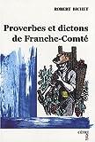 """Afficher """"Proverbes et dictons de Franche-Comté"""""""