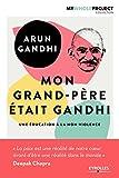 Telecharger Livres Mon grand pere etait Gandhi Une education a la non violence (PDF,EPUB,MOBI) gratuits en Francaise
