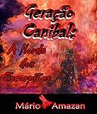 Geração Canibal: A Horda dos Escorpiões (Portuguese Edition)