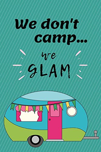 Glam Kit (We Dont' Camp We Glam: RV Road Trip Camping Logbook Kit to Map Often Sit By The Fire Make Memories Campfire Stories For Campsites and Campgrounds reference logbook for the Glove compartment.)