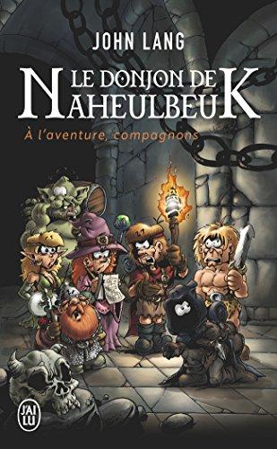 Le Donjon de Naheulbeuk : A l'aventure, compagnons