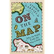On The Map: Why the world looks the way it does
