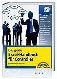 Das große Excel-Handbuch für Controller - umfangreiche CD mit fertigen Lösungen: Professionelle Lösungen (Kompendium / Handbuch)