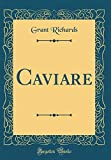 Caviare (Classic Reprint)