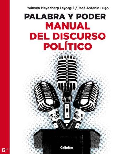 Palabra y poder: Manual del discurso político