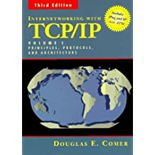 Internetworking with TCP/IP Vol. I: Principles, Protocols, and Architecture by Douglas E. Comer (1995-03-24)