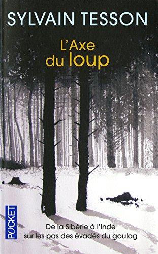 L'Axe Du Loup par Sylvain Tesson