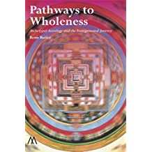 Pathways to Wholeness: Archetypal Astrology and the Transpersonal Journey (English Edition)