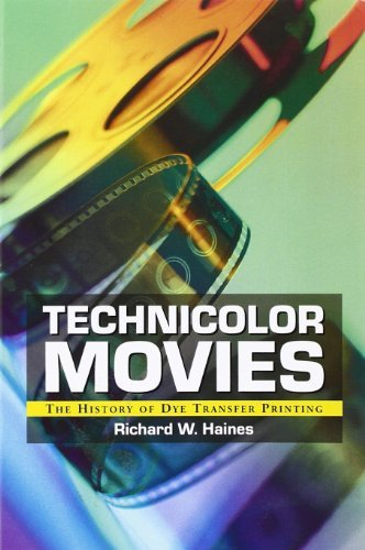 technicolor-movies-the-history-of-dye-transfer-printing-by-richard-w-haines-2003-10-31
