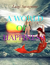 A world of happiness (English Edition)