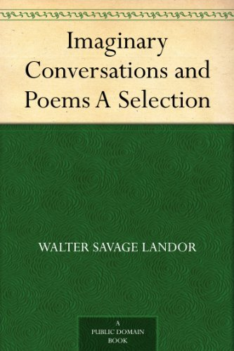 Imaginary Conversations and Poems A Selection (English Edition)