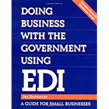 Doing Business with the Government Using EDI: A Guide for Small Businesses (Communications) by Zimmerman, Jan (1996) Paperback