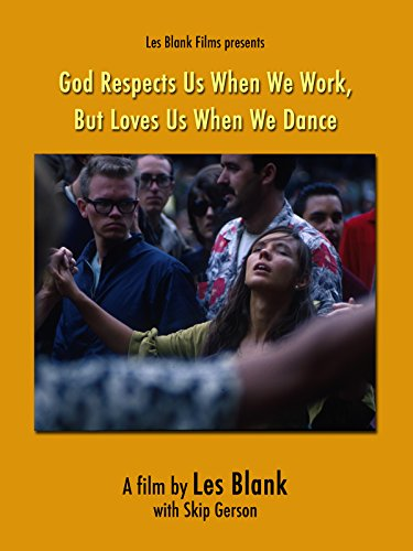 God Respects Us When We Work, But Loves Us When We Dance [OV] (Works Dance)