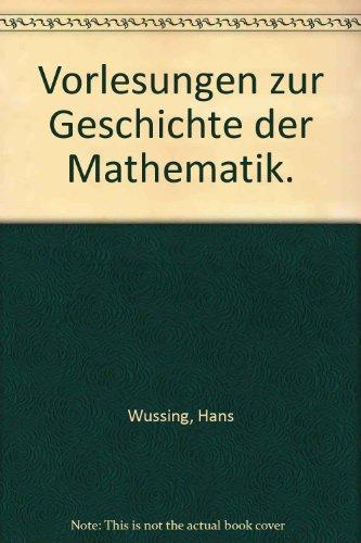 Vorlesungen zur Geschichte der Mathematik. par Hans Wussing
