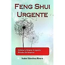 Feng Shui Urgente: Ordenar y limpiar el espacio. Rituales de limpieza.
