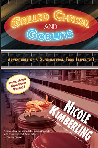 Grilled Cheese and Goblins: Adventures of a Supernatural Food Inspector by [Kimberling, Nicole]