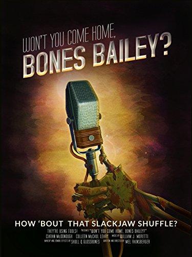 Won't You Come Home, Bones Bailey?