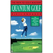 Quantum Golf: The Path to Golf Mastery