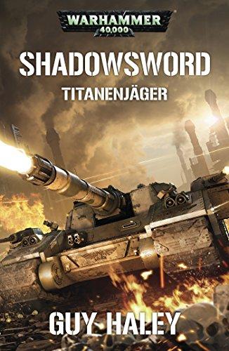 Shadowsword (Warhammer 40,000) (German Edition) eBook: Guy Haley ...