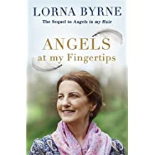 Angels at My Fingertips: The sequel to Angels in My Hair: How angels and our loved ones help guide us