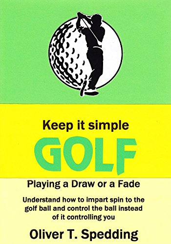 Keep it Simple Golf - Playing a Fade or a Draw (English Edition ...