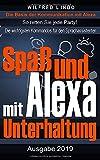 Spaß und Unterhaltung mit Alexa: Entertainment mit dem Sprachassistenten von Amazon - So retten Sie jede Party!