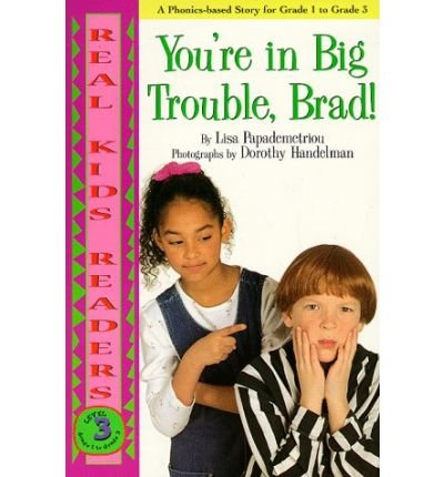 YOURE IN BIG TROUBLE, BRAD (REAL KID READERS: LEVEL 3 (PAPERBACK)) [ YOURE IN BIG TROUBLE, BRAD (REAL KID READERS: LEVEL 3 (PAPERBACK)) ] BY PAPADEMETRIOU, LISA ( AUTHOR )SEP-01-1998 PAPERBACK BY PAPADEMETRIOU, LISA)[PAPERBACK]