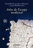 Atlas de Europa Medieval (Historia. Serie Mayor)
