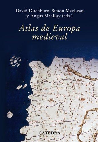 Atlas de Europa Medieval (Historia. Serie Mayor) por Angus MacKay