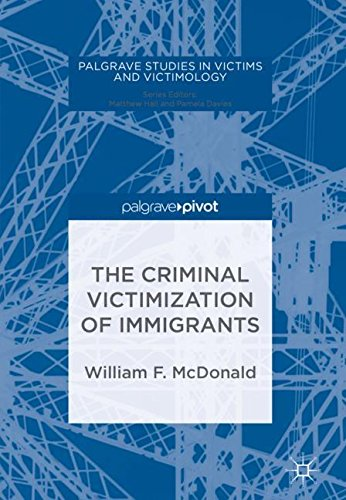 The Criminal Victimization of Immigrants (Palgrave Studies in Victims and Victimology)