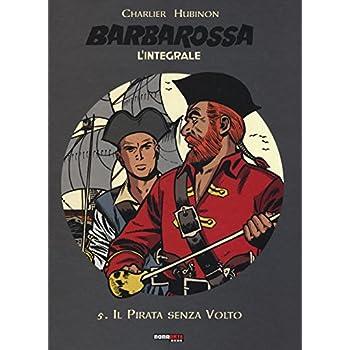 Il Pirata Senza Volto. Barbarossa. L'integrale: 5