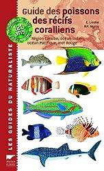 Guide des poissons des récifs coralliens : Plus de 2000 espèces décrites et illustrées