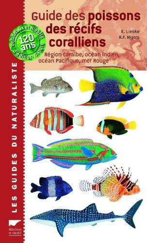 Guide des poissons des rcifs coralliens : Plus de 2000 espces dcrites et illustres