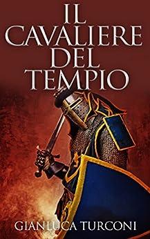 Il Cavaliere del Tempio (Saga del Pozzo Vol. 2) di [Turconi, Gianluca]