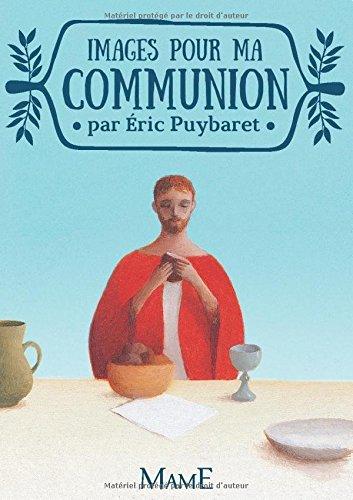 Images pour ma communion par Eric Puybaret