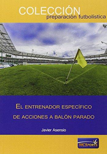 El entrenador específico de acciones a balón parado