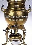 Kaffee ist fertig: Alte Espressokocher (Wandkalender 2015 DIN A4 hoch): Frisch aufgebrüht! (Monatskalender, 14 Seiten) (CALVENDO Lifestyle)