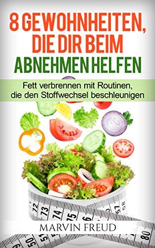 Fett am Bauch verbrennen:: 8 Gewohnheiten, die dir beim Abnehmen helfen (Diäten zum Abnehmen, Stoffwechsel beschleunigen)
