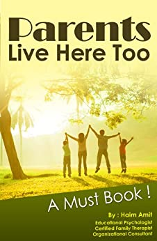 Parenting Book : Parents Live Here Too: Great Book for Parents (English Edition) von [Amit, Haim]