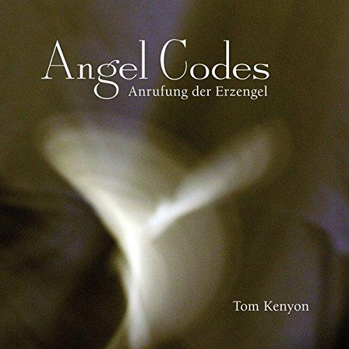 Angel Codes: Anrufung der Erzengel